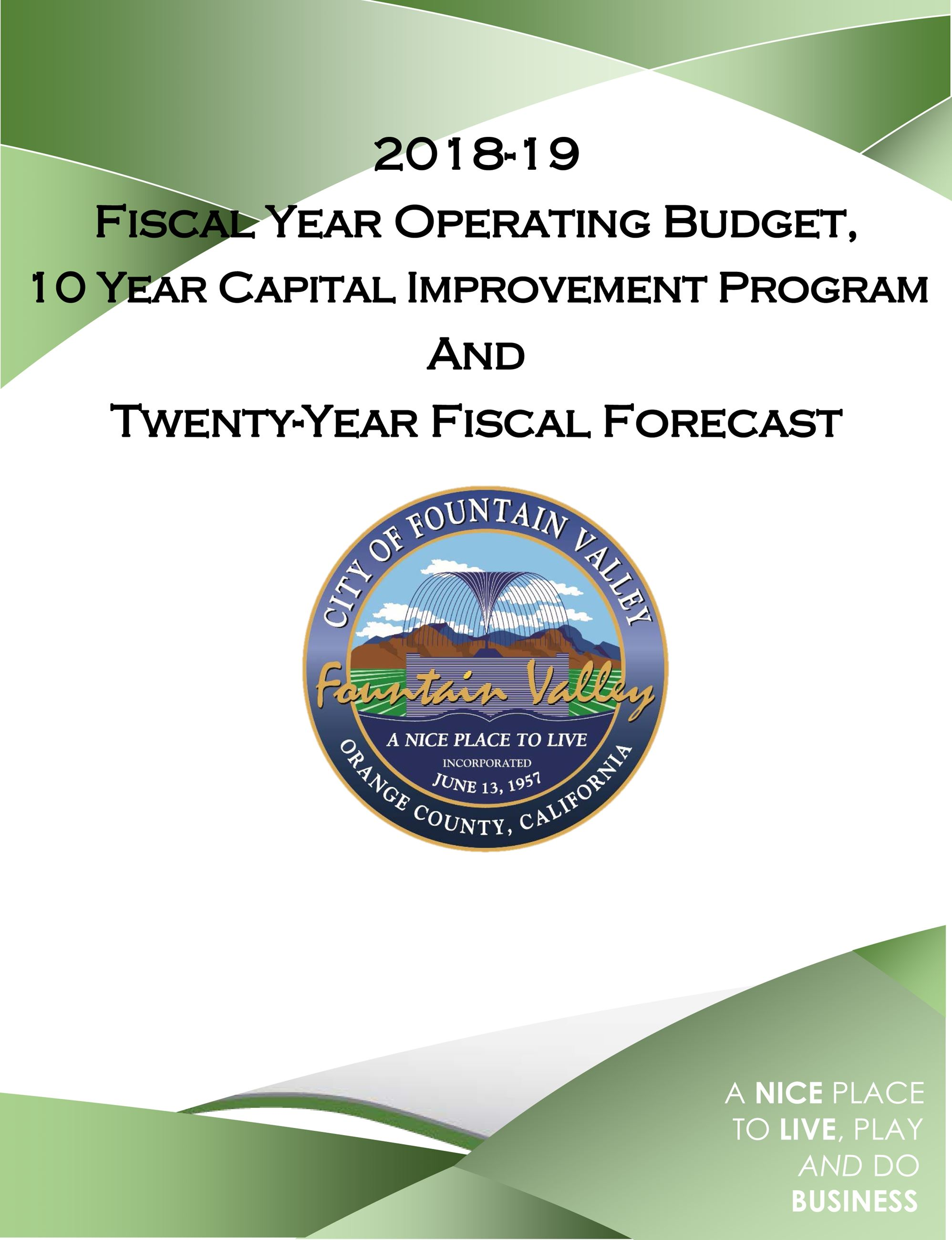 fountain valley california 2018 19 fiscal year operating budget ten year capital improvement program and twenty year fiscal fo